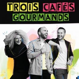 TROIS CAFES GOURMANDS
